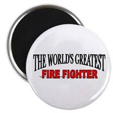 """""""The World's Greatest Fire Fighter"""" Magnet"""
