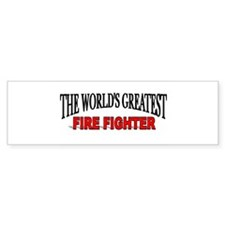 """The World's Greatest Fire Fighter"" Bumper Sticker"