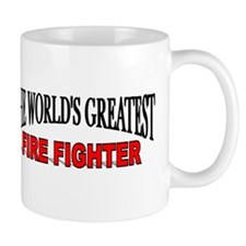 """The World's Greatest Fire Fighter"" Coffee Mug"