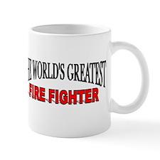 """The World's Greatest Fire Fighter"" Mug"