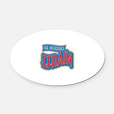 The Incredible Efrain Oval Car Magnet