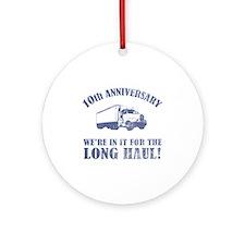 10th Anniversary Humor (Long Haul) Ornament (Round