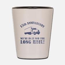 15th Anniversary Humor (Long Haul) Shot Glass