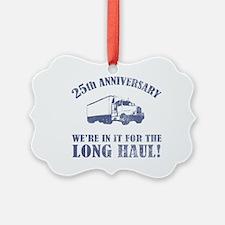 25th Anniversary Humor (Long Haul) Ornament