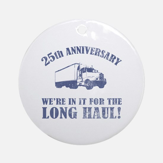 25th Anniversary Humor (Long Haul) Ornament (Round