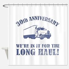 30th Anniversary Humor (Long Haul) Shower Curtain