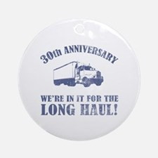 30th Anniversary Humor (Long Haul) Ornament (Round