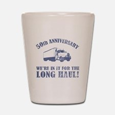 50th Anniversary Humor (Long Haul) Shot Glass