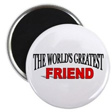 """""""The World's Greatest Friend"""" Magnet"""