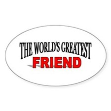 """The World's Greatest Friend"" Oval Decal"