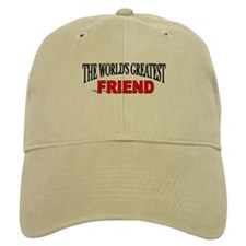 """The World's Greatest Friend"" Baseball Cap"