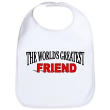 """The World's Greatest Friend"" Bib"
