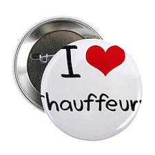 """I love Chauffeurs 2.25"""" Button"""