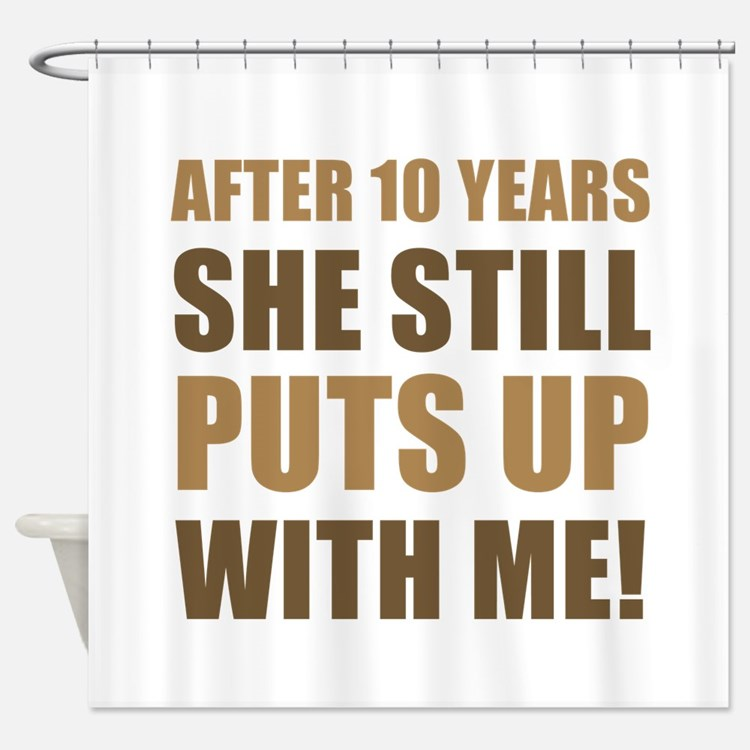 10th Anniversary Humor For Men Shower Curtain