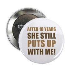 "10th Anniversary Humor For Men 2.25"" Button"