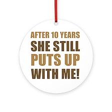 10th Anniversary Humor For Men Ornament (Round)