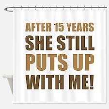 15th Anniversary Humor For Men Shower Curtain