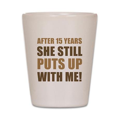 15th Anniversary Humor For Men Shot Glass