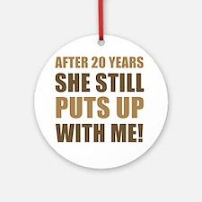 20th Anniversary Humor For Men Ornament (Round)