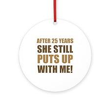 25th Anniversary Humor For Men Ornament (Round)