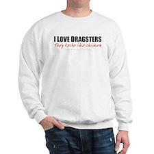 Dragsters Taste Like Chicken Sweatshirt