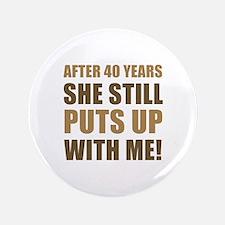 """40th Anniversary Humor For Men 3.5"""" Button"""