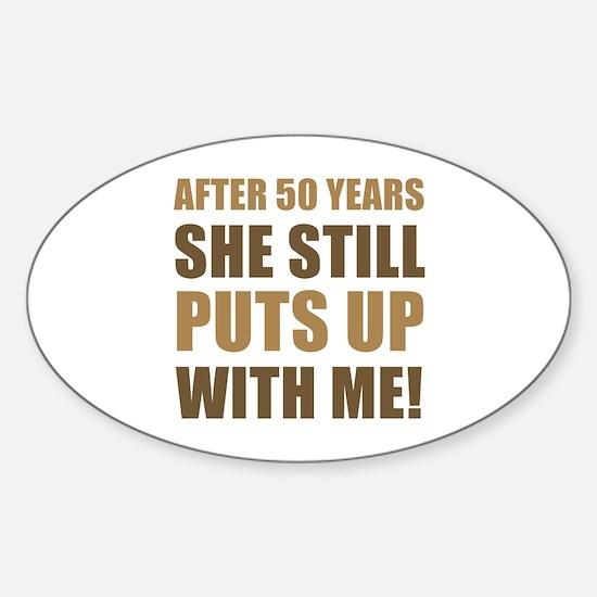 50th Anniversary Humor For Men Sticker (Oval)