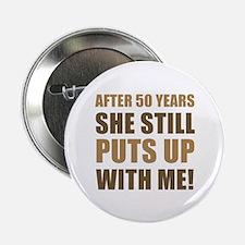 """50th Anniversary Humor For Men 2.25"""" Button"""