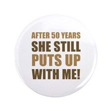 "50th Anniversary Humor For Men 3.5"" Button"