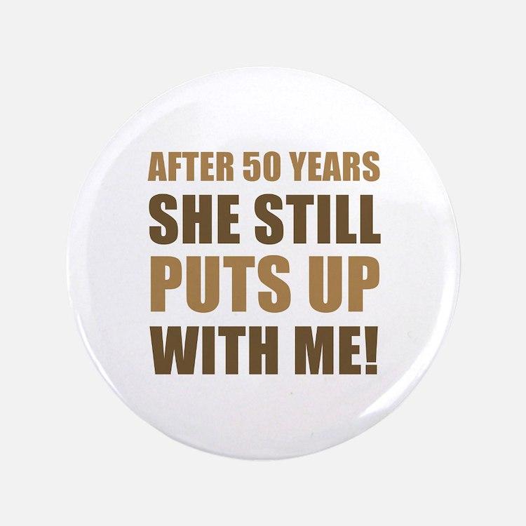 """50th Anniversary Humor For Men 3.5"""" Button"""