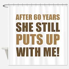 60th Anniversary Humor For Men Shower Curtain