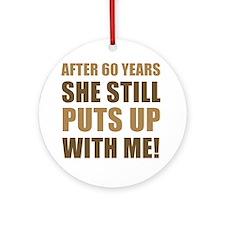 60th Anniversary Humor For Men Ornament (Round)