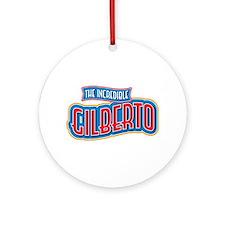 The Incredible Gilberto Ornament (Round)