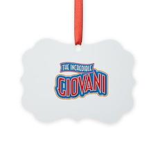 The Incredible Giovani Ornament