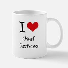 I love Chief Justices Mug