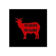 No Goats No Glory Sticker