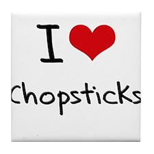 I love Chopsticks Tile Coaster