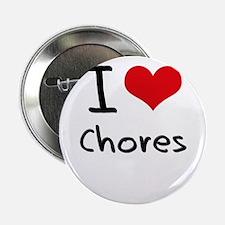 """I love Chores 2.25"""" Button"""