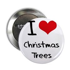 """I love Christmas Trees 2.25"""" Button"""