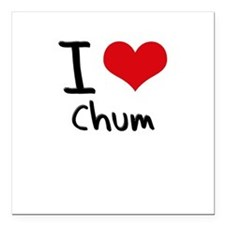 "I love Chum Square Car Magnet 3"" x 3"""