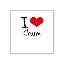 I love Chum Sticker