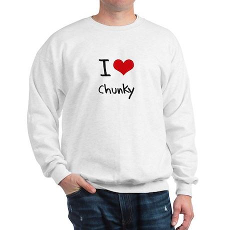 I love Chunky Sweatshirt