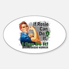 If Rosie Can Do It Liver Disease Sticker (Oval)