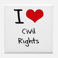 I love Civil Rights Tile Coaster