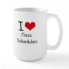 I love Class Schedules Mug