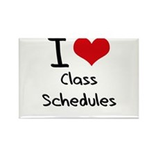 I love Class Schedules Rectangle Magnet