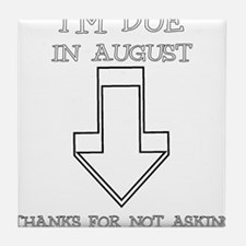 IM DUE IN AUGUST THANKS FOR NOT ASKING Tile Coaste