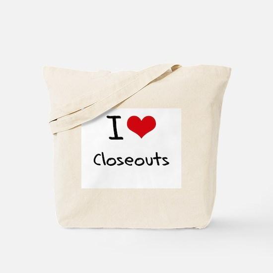 I love Closeouts Tote Bag