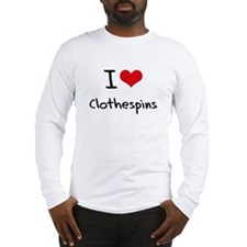 I love Clothespins Long Sleeve T-Shirt