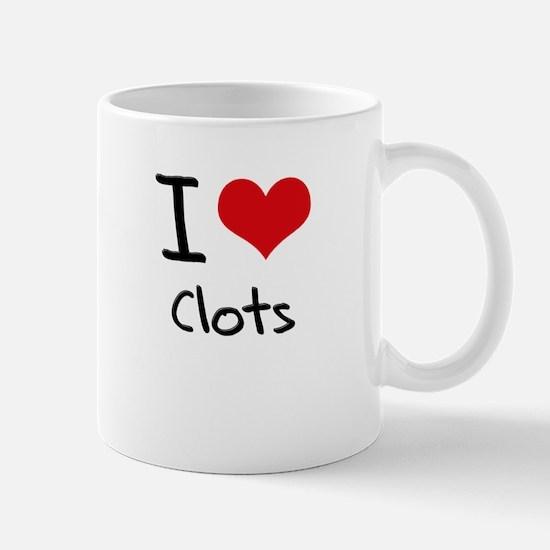 I love Clots Mug